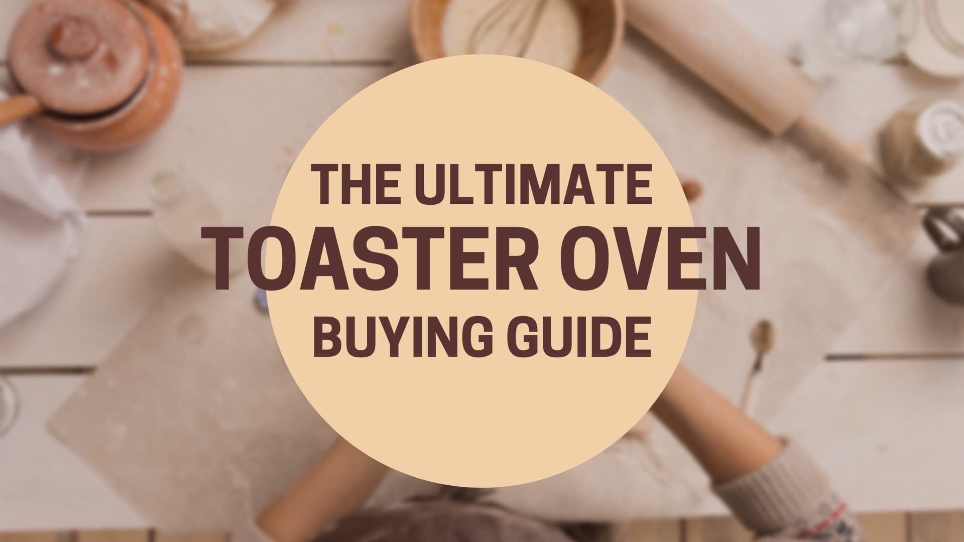 Featured Image for The Ultimate Toaster Oven Buying Guide for 2020