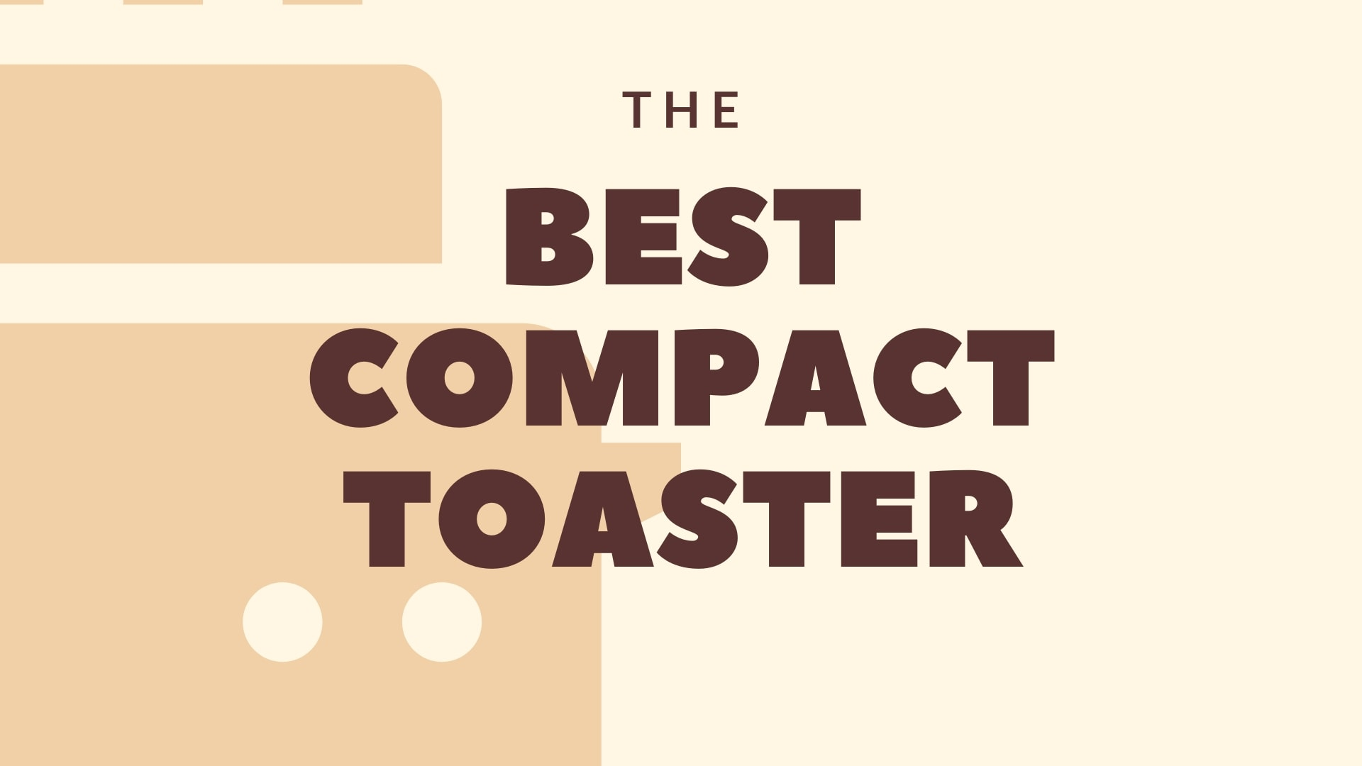 Featured Image for The Best 5 Compact Toasters in 2020
