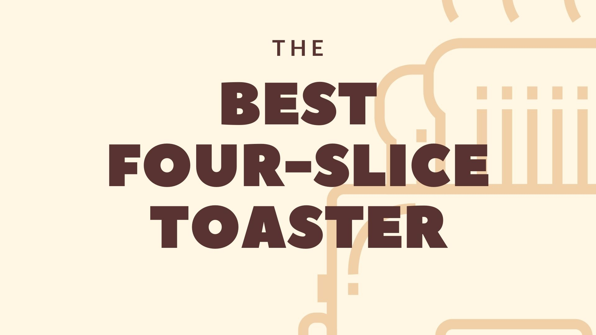 Featured Image for The Best 4 Slice Toasters in 2020