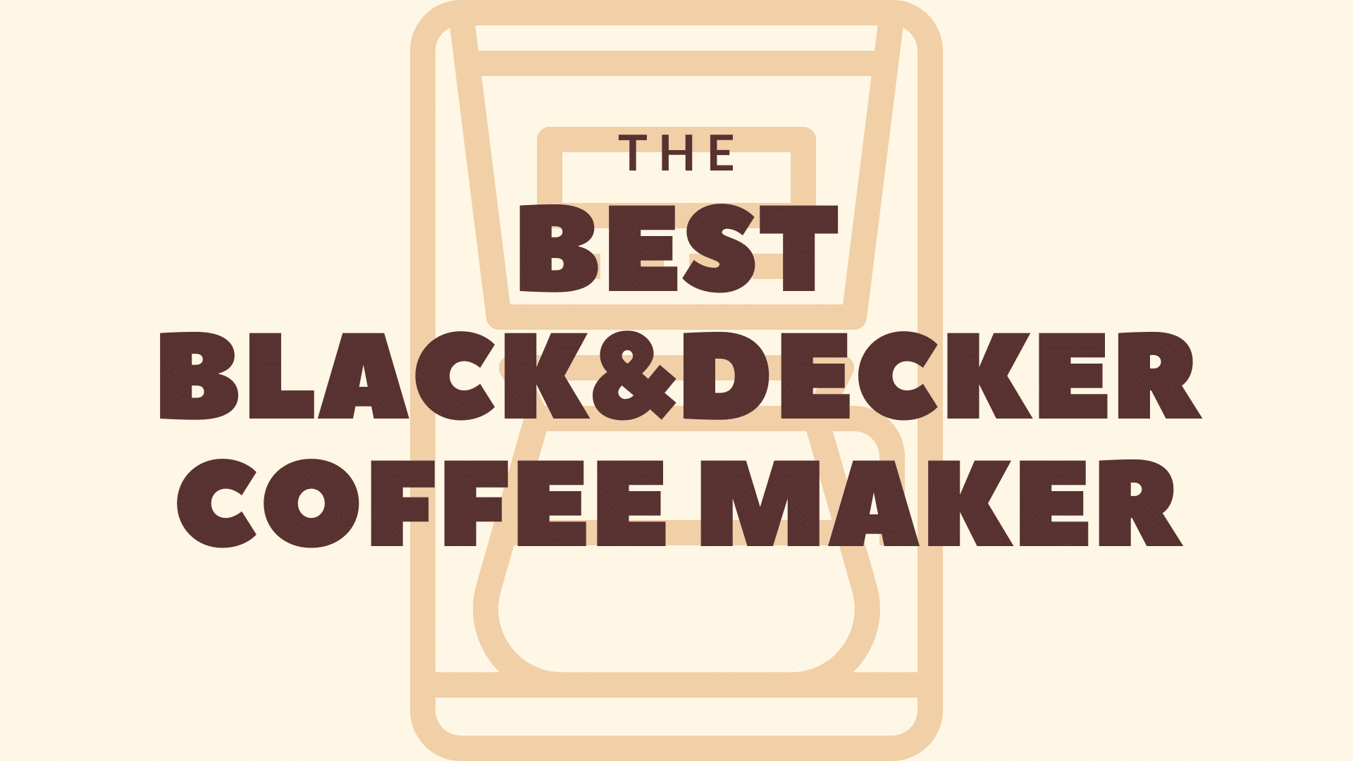 Featured Image for Best Black Decker Coffee Maker