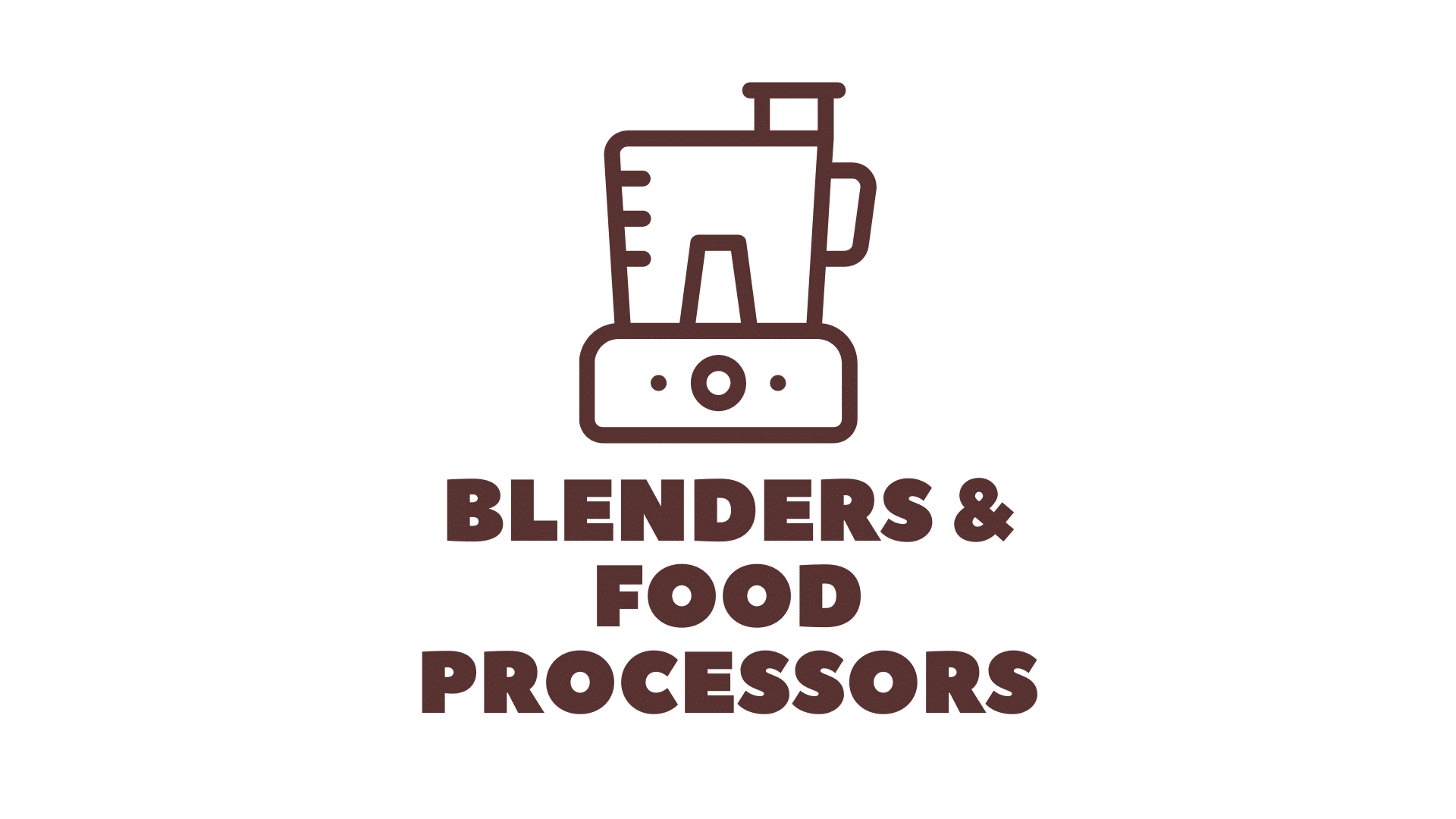 Blenders and Food Processors 1