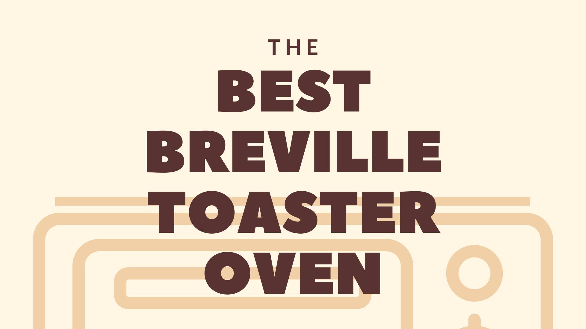 Best Breville Toaster Ovens 1